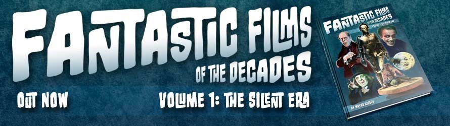 Fantastic Films of the Decades The Silent Era