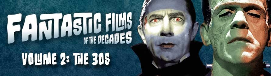 Fantastic Films of the Decades The 30s